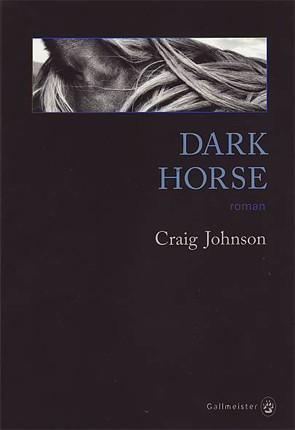 Dark Horses, Craig Johnson, Walt Longmire, écrivain américain,